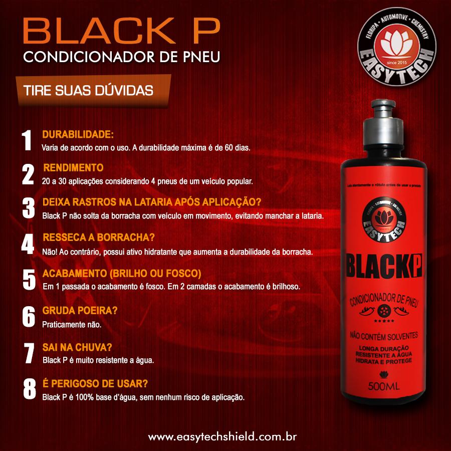 Tire suas Dúvidas - Condicionador de Pneu Black P 500 ml - Easytech